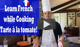 Learn French while Cooking Tarte à la Tomate!